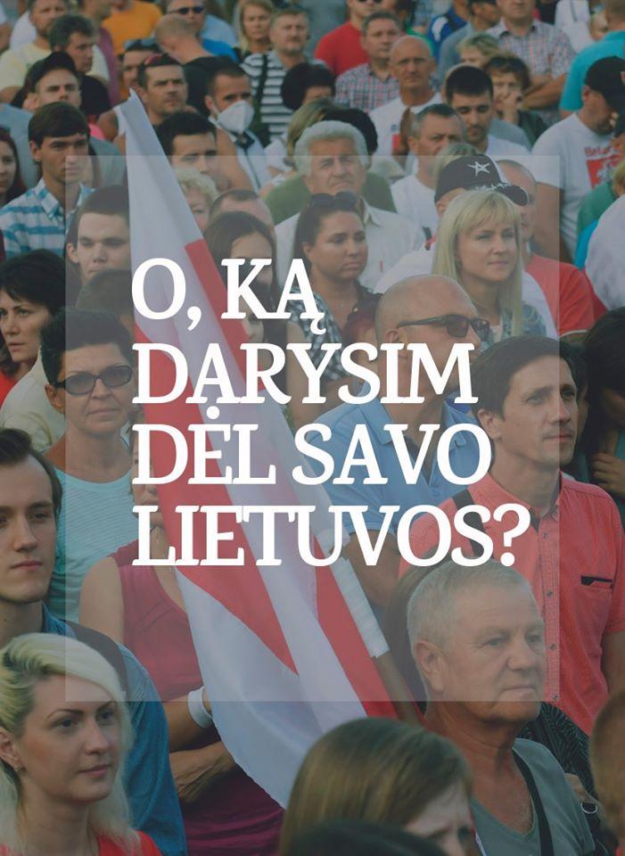 LietuviųLaisvės_keliasbaltarusams. O, ką darysim dėl savo Lietuvos?
