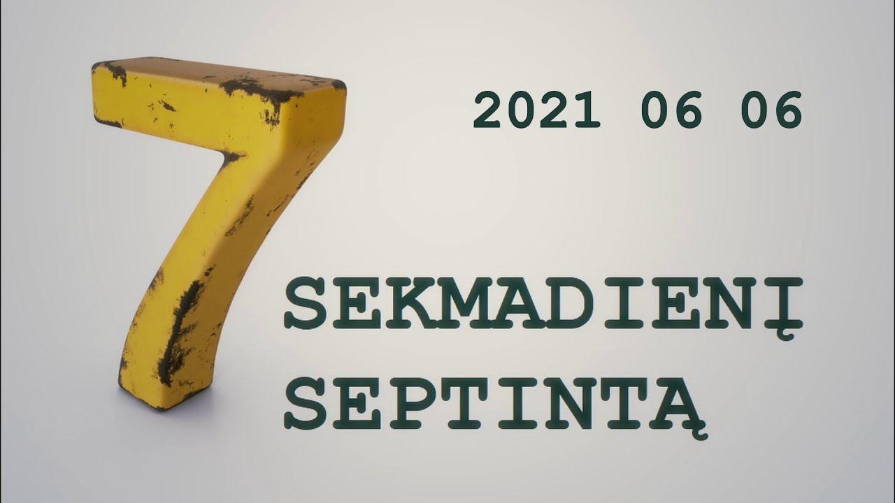 """""""Sekmadienį septintą"""" — 12 laida • 2021 birželio 6-oji"""